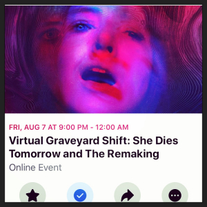 Virtual Graveyard Shift: She Dies Tomorrow and The Remaking