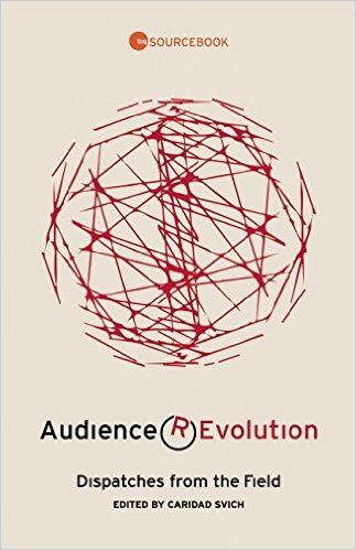 Audience (R)Evolution: Dispatches from the Field